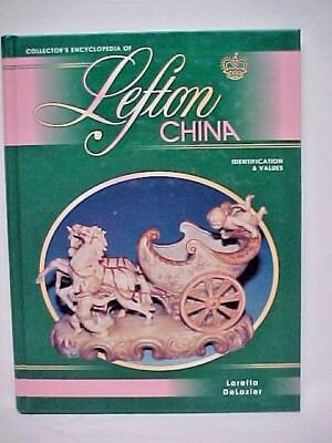 Collector's Encyclopedia of Lefton China by Loretta DeLozier Perfect Hardcover