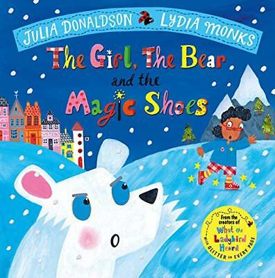 The Girl the Bear and the Magic Shoes Jul by Julia Donaldson New Hardcover Book