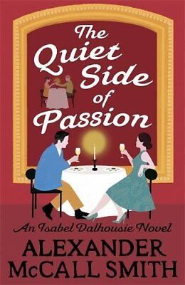 Quiet Side of Passion by Alexander McCall Smith New Hardback Book