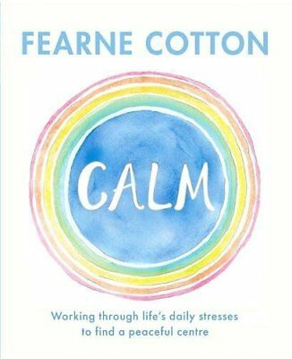 Calm by Fearne Cotton New Hardback Book