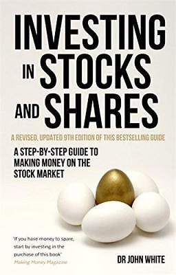 Investing in Stocks and Shares  9th Edition by John White New Paperback Book