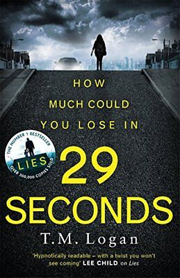 29 Seconds by T. M. Logan New Paperback Book