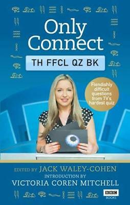 Only Connect: The Official Quiz Book by Jack Waley-Cohen New Hardback Book