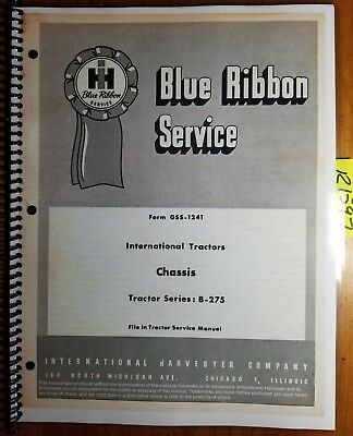 IH International Harvester B-275 Tractor Chassis Service Manual GSS-1241