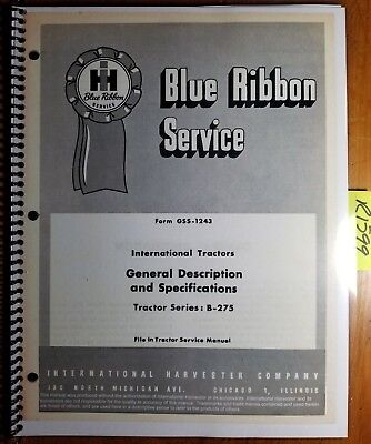 IH International B-275 Tractor Gen Desc & Specifications Service Manual GSS-1243