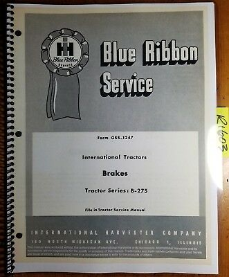 IH International Harvester B-275 Tractor Brakes Service Manual GSS-1247