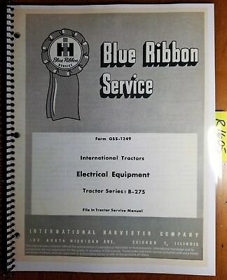 IH International B-275 Tractor Electrical Equipment Service Manual GSS-1249