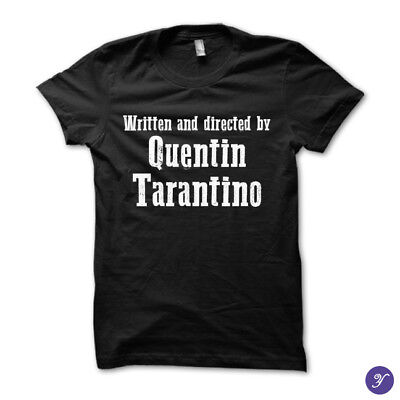 Written and directed by Quentin Tarantino tshirt - funny, movies, pulp fiction