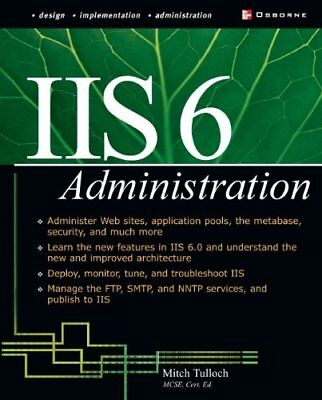 NEW IIS 6 Administration by Mitch Tulloch