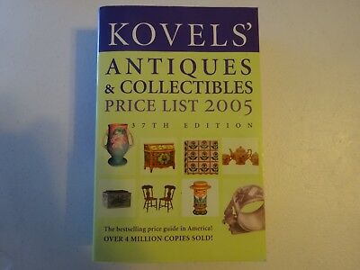 Kovels' Antiques and Collectibles Price List 2005 by Ralph M. Kovel and Terry PB