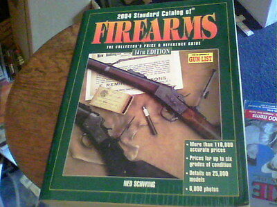 2004 Standard Catalog of Firearms 14th Edition by Ned Schwing  wb1