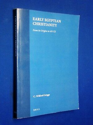Early Egyptian Christianity From It's Origins to 451 C.E. Griggs Coptic Studies