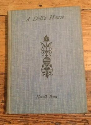 A Dolls House by Henrik Ibsen ,book,1911 Edited William Archer. Walter Scott Co