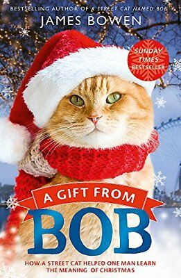 A Gift from Bob: How a Street Cat Helped One M by James Bowen New Paperback Book