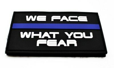 We Face What You Fear Polizei Rubber Klett Patch
