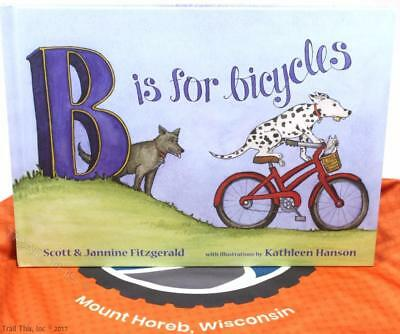 B Is for Bicycles Children's / Kid's Alphabet Book Dogs on Bikes 2015, Hardcover