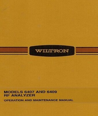 Wiltron  Models 6407 6409  RF Network Analyzer:  Operation & Maintenance Manual