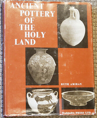 Ruth Amiran Ancient Pottery of the Holy Land - the Bible of Pottery