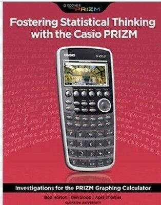 Casio PRIZM Calculator Graphing Workbook Fostering Statistical Thinking with