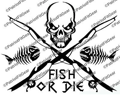 Fish or die,Skull,Fish,Fishing,Paddling,Water,Skull,Boats,Rivers,vinyl decal
