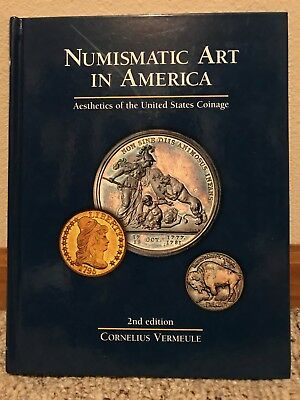 Numismatic Art in America: Aesthetics of the United States Coinage (2nd ed 2007)