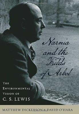 Narnia and the Fields of Arbol: The Environmental Vision of C. S. Lewis (Clar...