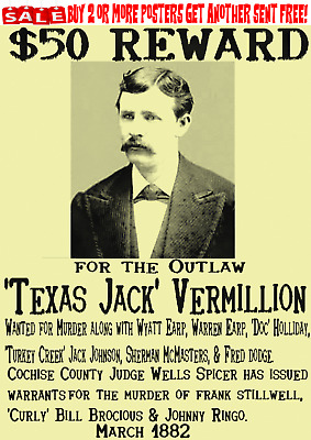 Texas Jack Ok Corral Wanted Old West Poster Tombstone Outlaw Wyatt Doc Ringo