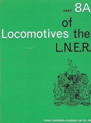 RCTS LOCOMOTIVES OF THE LNER PART 8A  Tank Engines-Classes J50 to J70. 102 pages