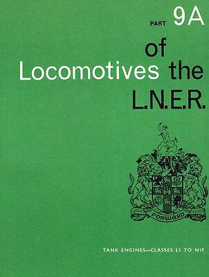 RCTS LOCOMOTIVES OF THE LNER PART 9A  Tank Engines-Classes L1 to N19. Pub 1977,