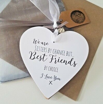 Gift for sister 'Sisters by Chance Best Friends by Choice' quote Heart Plaque Rc