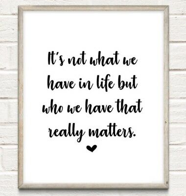 Who We Have In Life Typography Print Poster Family Love Unframed Home Quote Gift