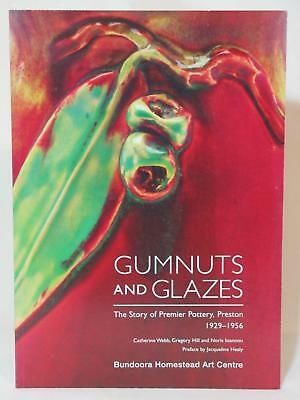 Gumnuts and Glazes (Premier Preston Pottery Remued) – Gregory Hill. EXCELLENT