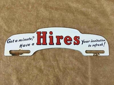 Old Got A Minute Have Hires Root Beer Soda Advertising License Plate Topper Sign