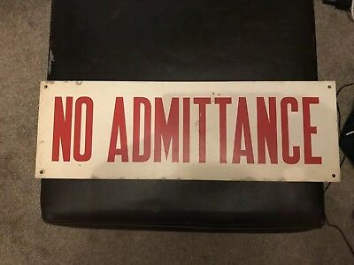 Metal Sign (Industrial Salvage) Vintage 'No admittance'
