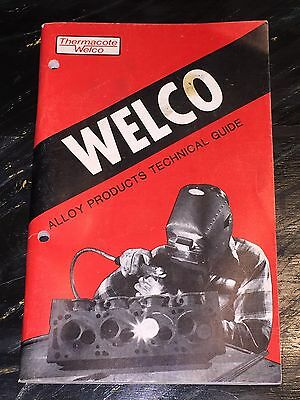 Vintage Welco  Alloy Products Technical Guide Welding Metalworking Manual Guide
