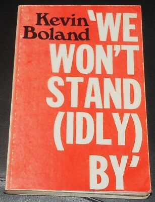 """we Won't Stand (Idly) By"" Kevin Boland Pb 1St Edition"