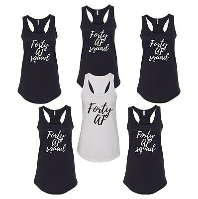 Tank Top Forty AF SQUAD Shirts 40th Birthday Squad Tees Girls Night Out T Shirt