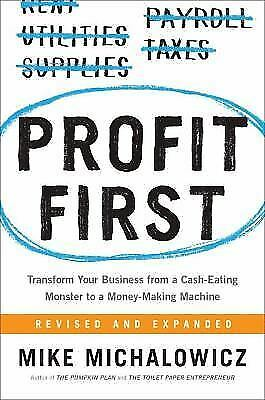 PROFIT FIRST: Transform Any Business from a Cash-Eating Monster(073521414X)