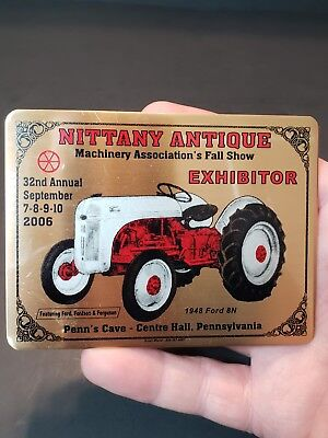 2006 Nittany Antique Fall Show Exhibitor Badge Plate 1948 Ford 8N Tractor Plaque