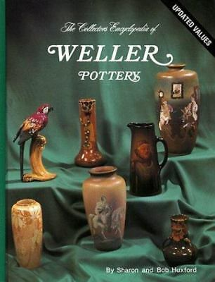 Collector's Encyclopedia of Weller Pottery by Huxford FIRST EDITION HARDCOVER