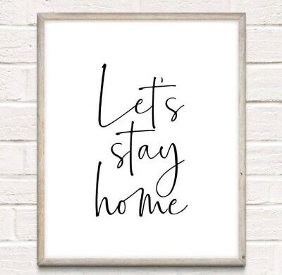 Let's Stay Home Typography Print Poster Family Love Unframed Home Quote Gift