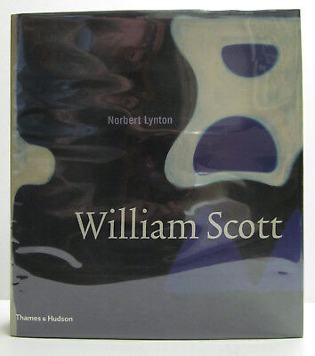 WILLIAM SCOTT by NORBERT LYNTON - First Edition HCDJ 2004 - FINE - Abstract Art