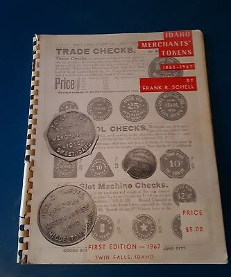 Idaho Merchant Tokens - Reference Book - 1967 first edition Frank Schell
