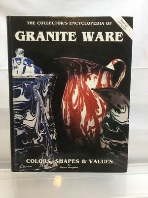 The Collectors Encyclopedia of Granite Ware: Colors,Shapes & Values 1990