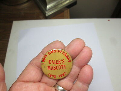 Kaier's Mascot's100th Anniv. 1862-1962 Pin Bk Button