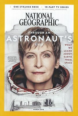 National Geographic March 2018 Through an Astronaut's Eyes Space Peggy Whitson