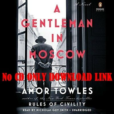 A Gentleman in Moscow: A Novel by Amor Towles  [Audiobook]