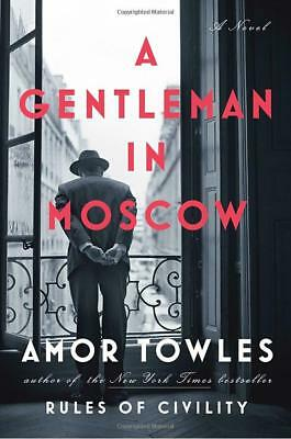 A Gentleman in Moscow: A Novel by Amor Towles (PDF and ePUB version)