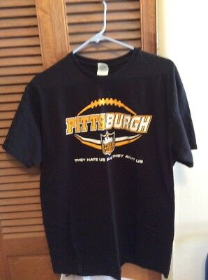 "Pittsburgh Steelers Adult Large T-Shirt ""THEY HATE US CUZ THEY AIN'T US"""