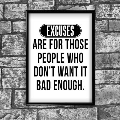 Excuses Motivational Inspirational Positive Thoughts Quote Poster Print Wall 26